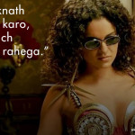 Kangana Ranaut Best Famous Dialogue Pictures
