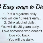 3 Easy ways to Die – lifes quotes