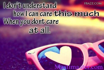 relationships-quote-sad-i-dont-understand-care-this-much-you-dont-at-all-facebook-photo-graphic-image-pic-picture-status-update-fb