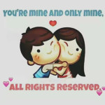 You're mine and only mine – Love Pics for WhatsApp