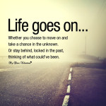 Life goes on… Life Quotes Pictures