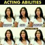 Katrina Kaif's Acting Abilities – Katrina Kaif Funny Photo