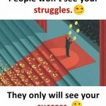People won't see your struggle – Best Inspiration Photo for Facebook