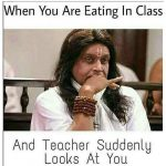 When you are Eating in Class – Funny Photo for Facebook