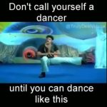 Don't call yourself a dancer – Funny Dance video