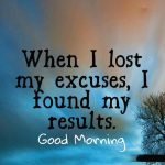 When I lost my excuses – Good Morning Pic