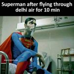 Superman After Flying – Superman Funny Photo