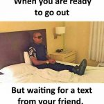 When you are ready to go out – Funny Photo for Facebook