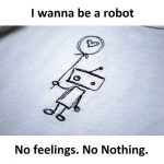 I wanna be a Robot – Heart touching pic for WhatsApp