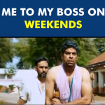 Me to My Boss on Weekends – Funny Video for WhatsAp