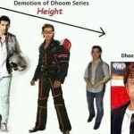 Funny Picture of Demotion Of Dhoom Series Height