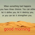 When Something bad happen Good Morning Image