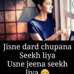 Jisne Dard Chupana Seekh Liya – Hindi Heart Touching Line