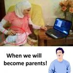 When we will become Parents – Funny Photo