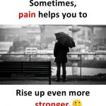 Sometimes pain helps you – Heart Touching Quote Photo