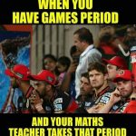 When You Have Games Period – Funny Photo