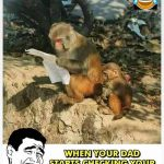 When your Dad – Funny Animal Photo
